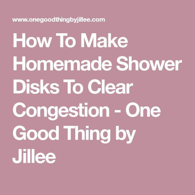 How To Make Homemade Shower Disks To Clear Congestion - One Good Thing by Jillee