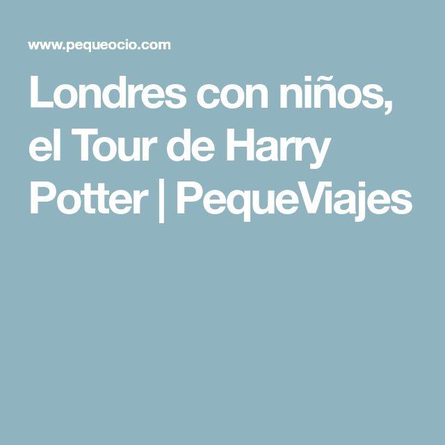 Londres con niños, el Tour de Harry Potter | PequeViajes