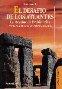 El desafio de los Atlántes  de Jean Deruelle editado por Robin Book.Qué se esconde tras el fabuloso mito prehistórico de la Atlántida. Cómo se desarrollaron las civilizaciones prehistóricas. Durante siglos, la Atlántida ha despertado la inspiración de los poetas, que encontraban en la fabulosa isla engullida por el mar el motivo de las más increíbles leyendas o, simplemente, el desprecio de los científicos.