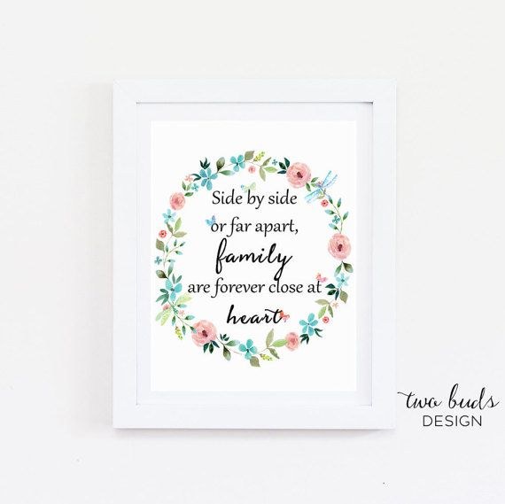 ❁ ❁ ❁ INSTANT DOWNLOAD ❁ ❁ ❁  'Side by Side or Far Apart, Family are Forever Close at Heart' – Quote Printable Art  This inspirational and