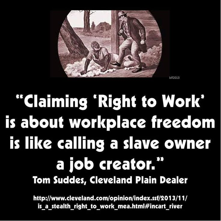 "Is ""Right to Work"" really about workplace freedom?  Or about big business cutting down on choices...?"
