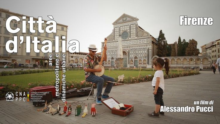 Video - FIRENZE – Cities of Italy - The new video by Alessandro Pucci filmmaker in Tuscany