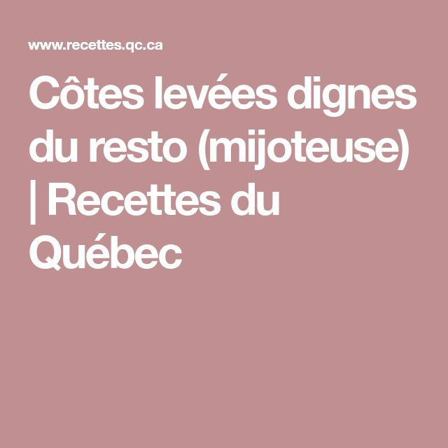 Côtes levées dignes du resto (mijoteuse) | Recettes du Québec