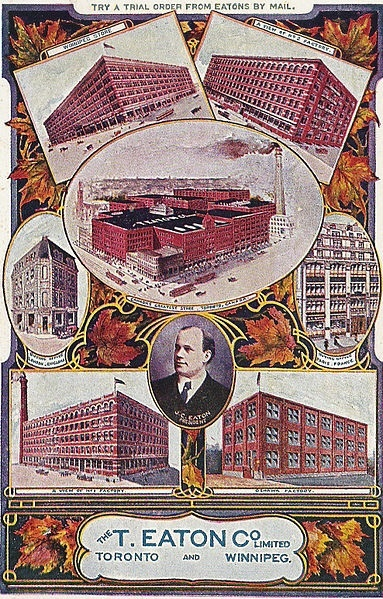 Description - English: Souvenir postcard of Eaton's department store. Image of the Toronto store in the middle, surrounded by images of the Winnipeg store, the No. 1 and 2 factories, the Oshawa factory, the London and Paris buying offices, and J.C. Eaton, the President.