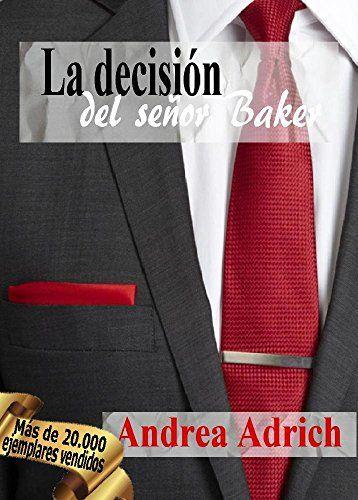 N°3.La decisión del señor Baker. (Trilogía El Señor Baker.) de [Adrich, Andrea]