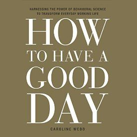 "Ein weiteres Hörbuch-Muss in meiner #AudibleApp: ""How to Have a Good Day: Harness the Power of Behavioral Science to Transform Your Working Life"" von Caroline Webb, gesprochen von Caroline Webb."