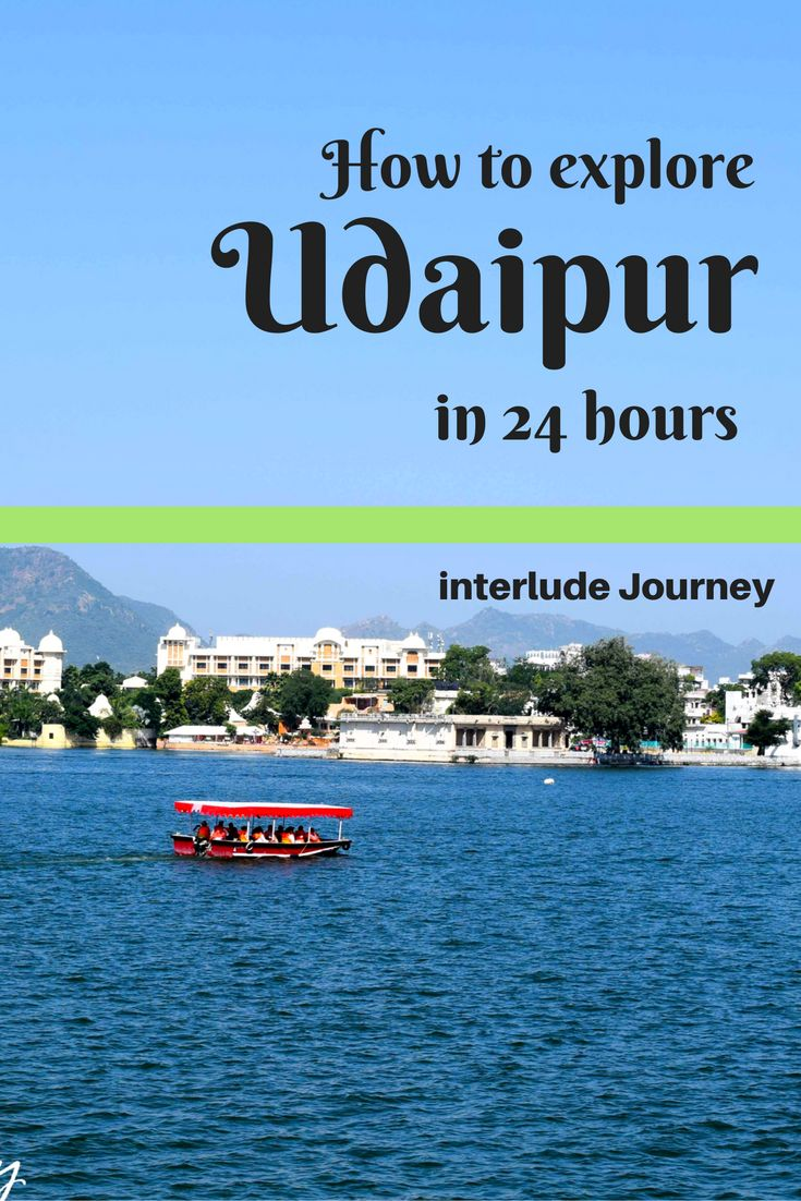 How to Explore Udaipur in 24 hours Like a Pro