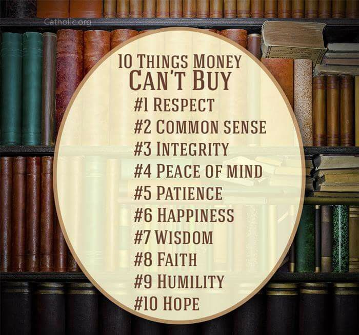 10 things money cant buy....