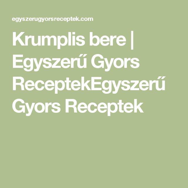 Krumplis bere | Egyszerű Gyors ReceptekEgyszerű Gyors Receptek