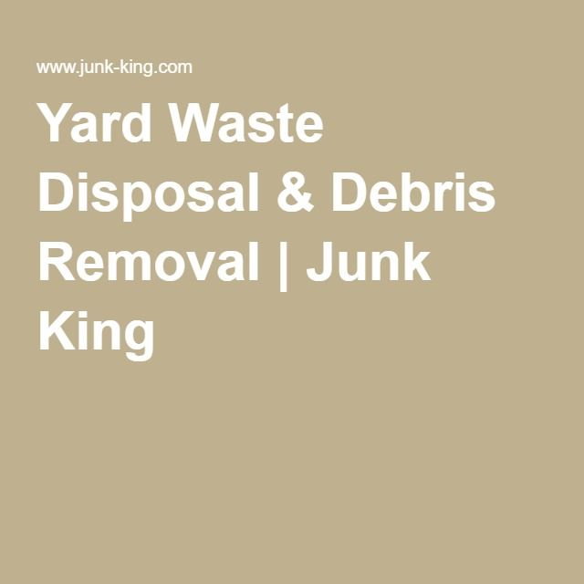 Yard Waste Disposal & Debris Removal | Junk King
