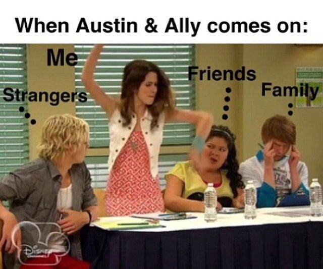 Haha soo me, i LOVE austin and ally, my favorite show!!!!!!!!!!! :)