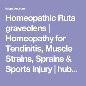 Homeopathic Ruta graveolens | Homeopathy for Tendinitis, Muscle Strains, Sprains & Sports Injury | hubpages