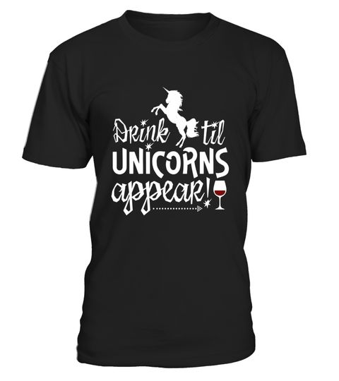 """# Drink Til Unicorns Appear - funny alcohol shirt wine shirt .  Special Offer, not available in shops      Comes in a variety of styles and colours      Buy yours now before it is too late!      Secured payment via Visa / Mastercard / Amex / PayPal      How to place an order            Choose the model from the drop-down menu      Click on """"Buy it now""""      Choose the size and the quantity      Add your delivery address and bank details      And that's it!      Tags: You are a wine lover…"""