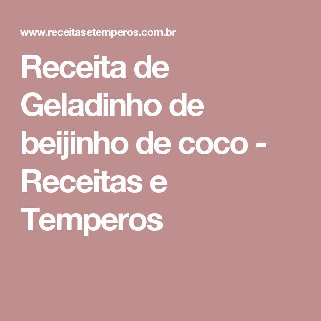 Receita de Geladinho de beijinho de coco - Receitas e Temperos