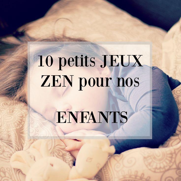 10 jeux zen pour apprendre à nos enfants à lâcher prise, à gérer leurs émotions et à être à l'écoute de leur corps.