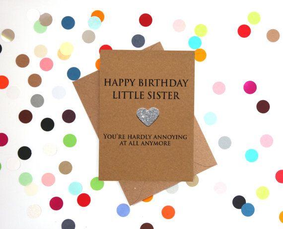 Grappige zus verjaardagskaart: Happy Birthday zusje, u ergerend zijn nauwelijks helemaal niet meer