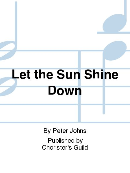 Let the Sun Shine Down - Opt. flute and handbell accomp.