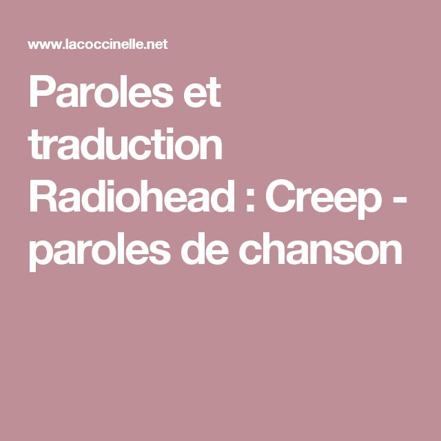 Paroles et traduction Radiohead : Creep - paroles de chanson