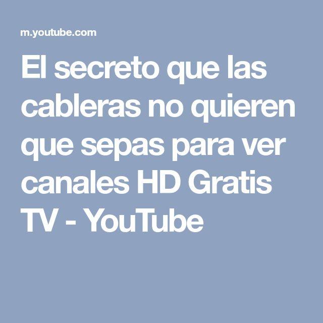 El secreto que las cableras no quieren que sepas para ver canales HD Gratis TV - YouTube