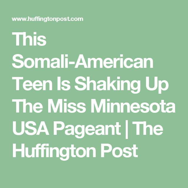 This Somali-American Teen Is Shaking Up The Miss Minnesota USA Pageant | The Huffington Post