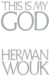 This Is My God is Herman Wouk's famous introduction to Judaism