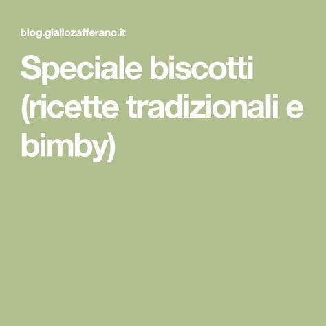 Speciale biscotti (ricette tradizionali e bimby)