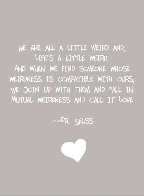 Dr. SeussDipped Oreos, Seuss Quotes, Favorite Quotes, Seuss I, Jelly Beans, Dr. Seuss, Da Truths, Mutual Weirdness, Best Quotes
