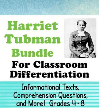 This bundle includes two of my biographical resources about Harriet Tubman.  They may be seen individually by using the links below:Harriet Tubman Grades 4-6 Harriet Tubman Grades 6-8Grades 4-6:Harriet Tubman, Her Life and Times is an informational reading and writing assignment unit for upper elementary students.