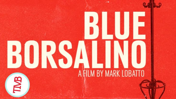 """Blue Borsalino"" #Carrying on The Modern Resurgence of Remarkable Short Films #Movies #borsalino #carrying #films #modern"