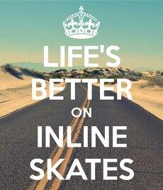 Life's better on Inline Skates