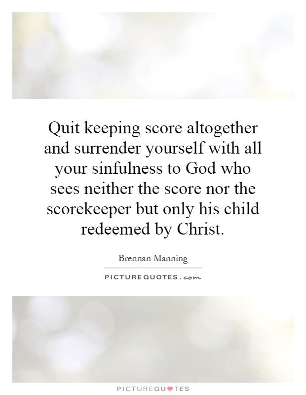 who sees neither the score nor scorekeeper.                                                                                                                                                     More