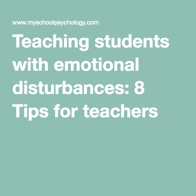 Teaching students with emotional disturbances: 8 Tips for teachers