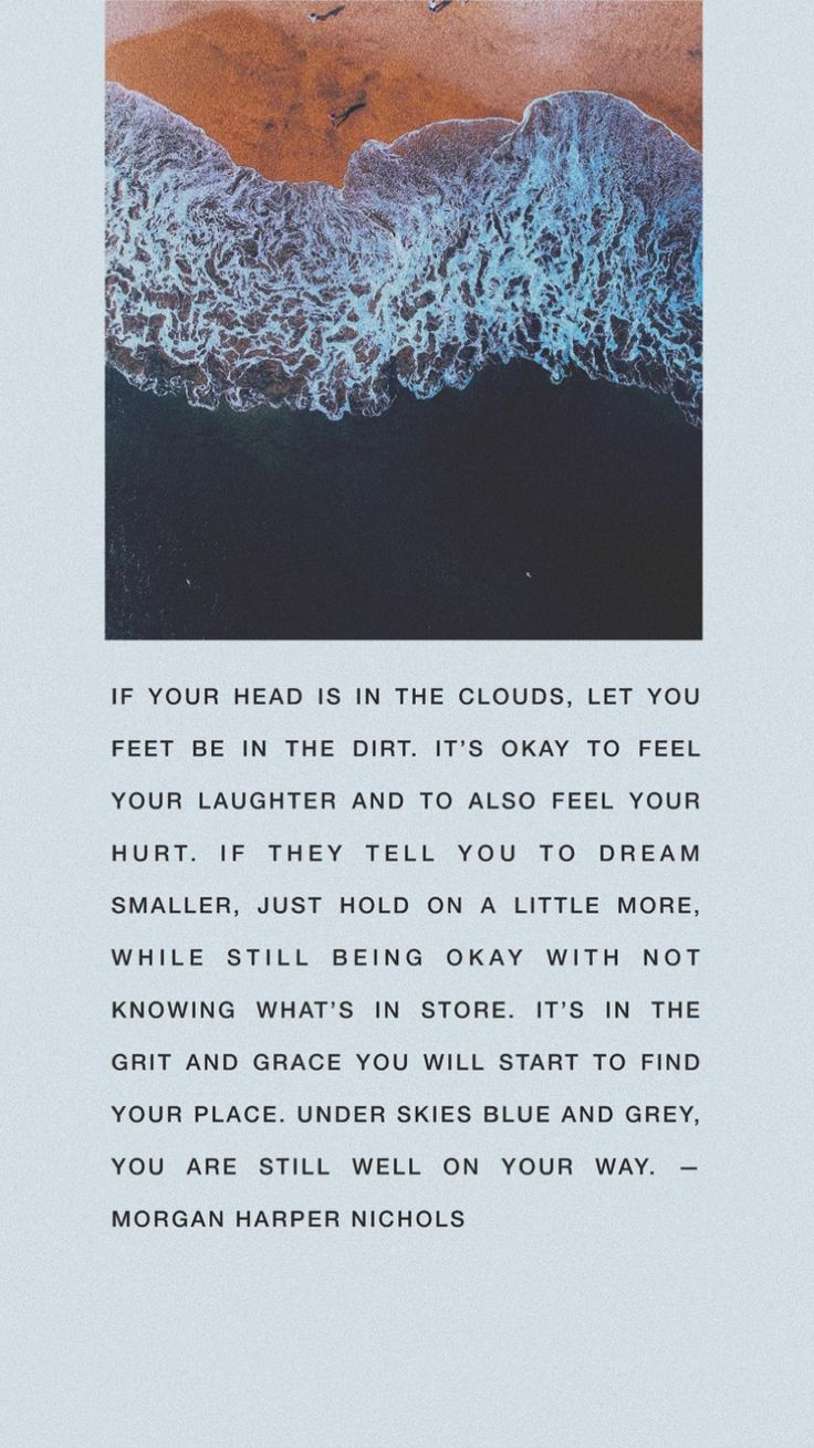 Clouds and dirt, a quote about chasing your dreams, dreams, staying grounded, grounding, foundation, holding on, strength, morgan harper nichols quote, ocean, sky, strength quotes, quotes about strength, motivation, motivational, confidence, confident, entrepreneur quote, college high school teenage girl quote