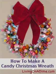 """Buy Clearance Halloween Candy and Make this wreath for just $2-$3!!! In this post, you'll find easy instructions to make a homemade Candy Christmas Wreath along with a video demonstration and FREE """"How To Make A Candy Christmas Wreath"""" e-book.     Living On A Dime"""