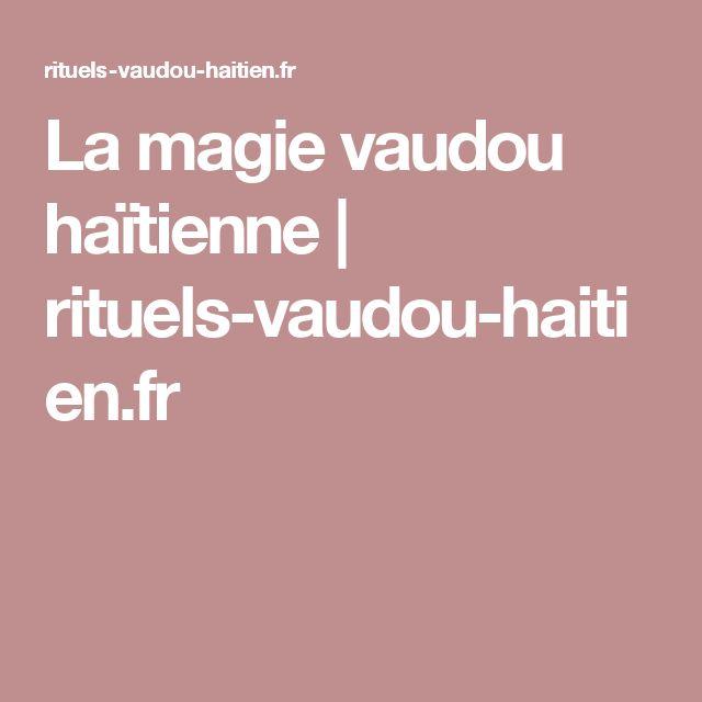 La magie vaudou haïtienne   rituels-vaudou-haitien.fr