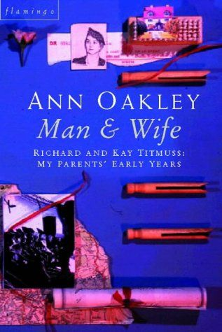 Man and Wife: Richard and Kay Titmuss: my parents' early years by Ann Oakley http://www.amazon.co.uk/dp/0006550134/ref=cm_sw_r_pi_dp_yTESwb0JDGXPP