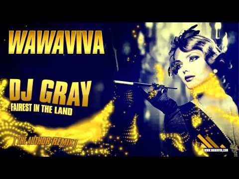 DJ Gray - Fairest In The Land (The Author Remix) - Wawaviva Records (WAVA789-018)