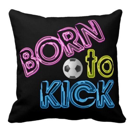 Born to Kick Neon Soccer Throw Pillow
