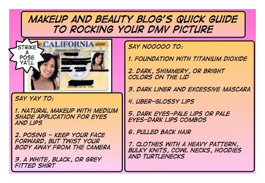 Beauty Tip - Makeup and Beauty Tips for DMV License Pictures - Makeup and Beauty Blog. Nice, common-sensical tips for that picture you might not think about, but are ALWAYS carrying around!