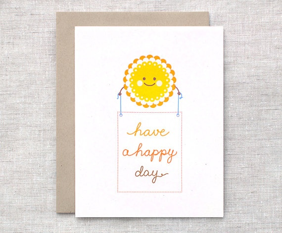 have a happy day: Cards Eco, Cards Happy, Friends Cards, Happy Day, Friendship Cards, 400, Happy Birthday Cards, Cards Inspiration, Sunshine Cards
