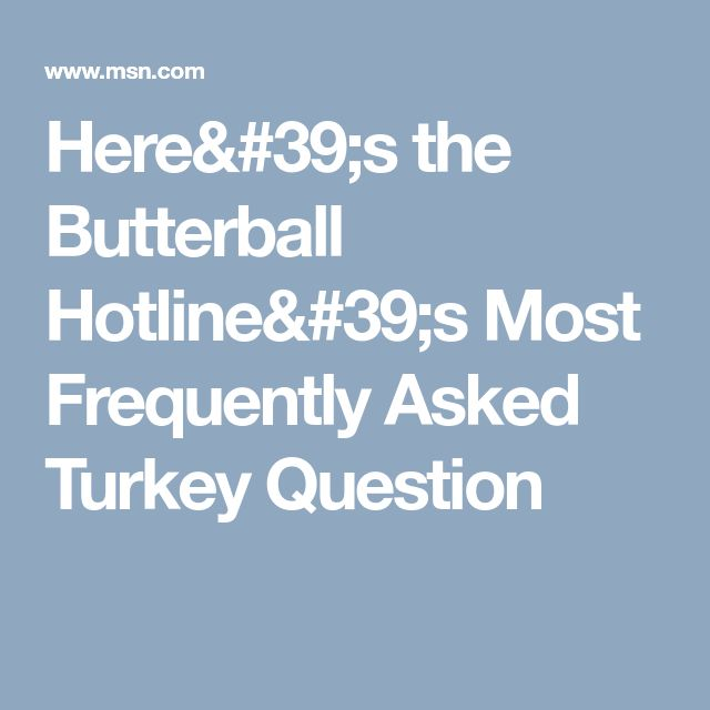 Here's the Butterball Hotline's Most Frequently Asked Turkey Question