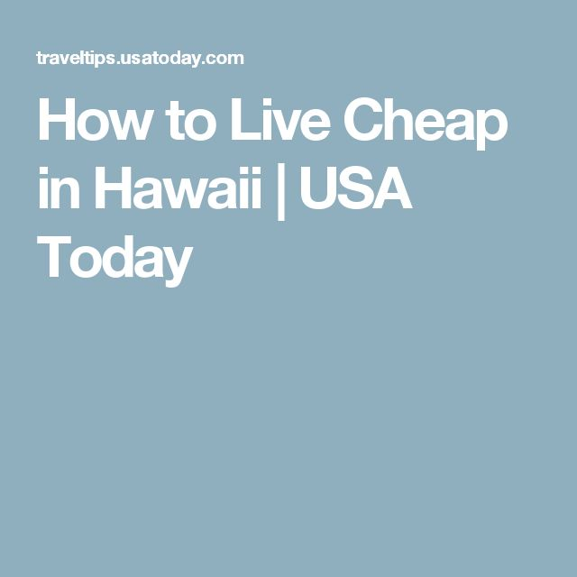 How to Live Cheap in Hawaii | USA Today