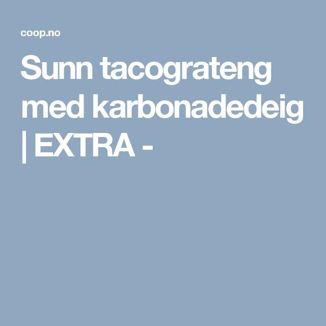 Sunn tacograteng med karbonadedeig   EXTRA -