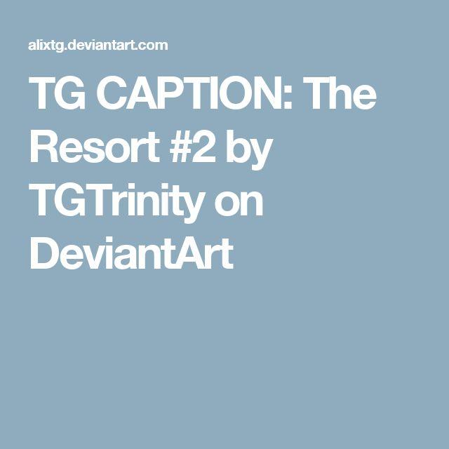 TG CAPTION: The Resort #2 by TGTrinity on DeviantArt
