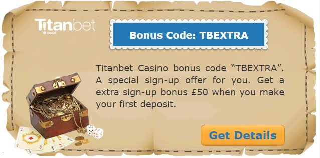 """#Titanbetcasinobonuscode """"TBEXTRA"""". A special sign-up offer for you. Get a extra sign-up bonus £50 when you make your first deposit.  Claim Now: http://www.casinoswithbonus.co.uk/titanbet-casino-bonus-code/"""