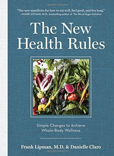 The New Health Rules: Simple Changes to Achieve Whole-Body Wellness by Frank Lipman, M.D.