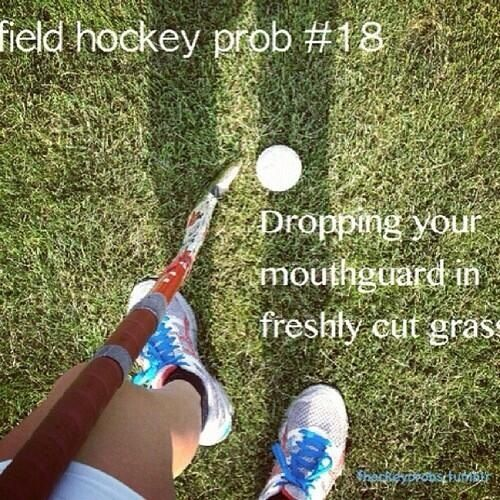 Happened all the time during field hockey season!!