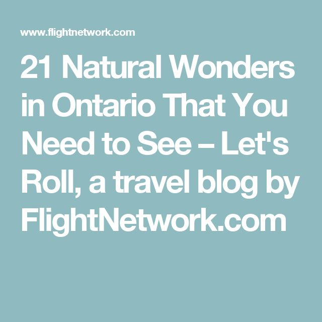 21 Natural Wonders in Ontario That You Need to See – Let's Roll, a travel blog by FlightNetwork.com