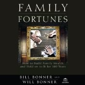 From trusted New York Times best-selling author Bill Bonner comes a radical new way to look at family money and a practical, actionable guide to getting and maintaining multigenerational wealth. Family Fortunes: How to Build Family Wealth and Hold on to It for 100 Years is packed with useful information, interwoven with Bonner's stories about his own family's wealth philosophy and practices.