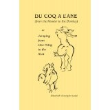 Du Coq A L'Ane (From The Rooster To The Donkey): Or Jumping From One Thing To The Next (Paperback)By Elisabeth Bourquin Leete